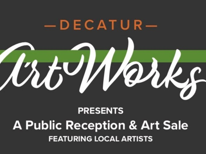 Decatur ArtWorks: A Public Reception & Art Sale